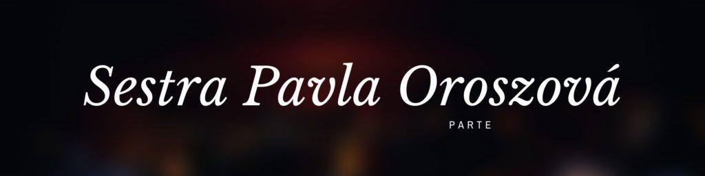 Parte S.M. Pavla Oroszová